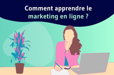 Comment apprendre le marketing en ligne ?