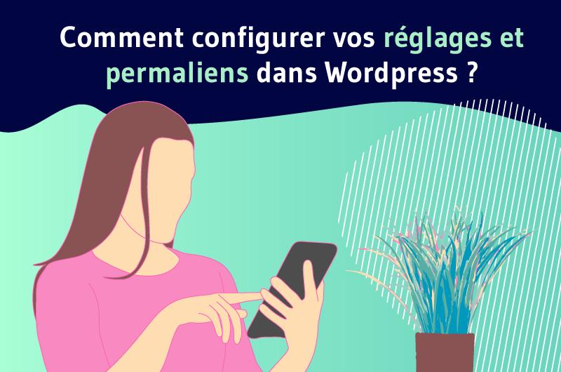 Comment configurer vos reglages et permaliens dans Wordpress ?