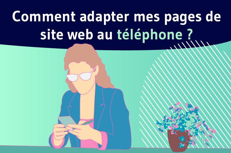 Comment adapter mes pages de site web au téléphone ?