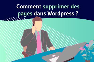 Comment supprimer des pages sur wordpress ?