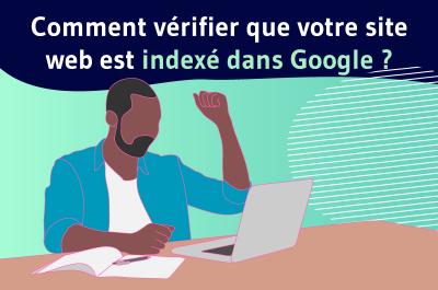 Comment virfier que votre site web est bien indexe ?