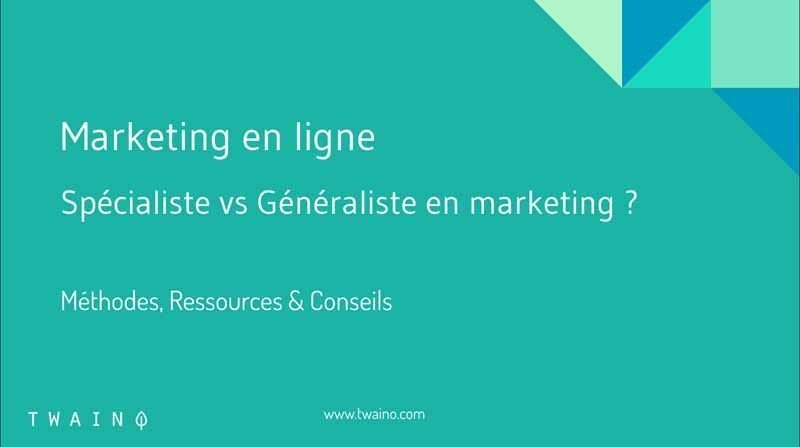 Specialiste et generaliste en marketing