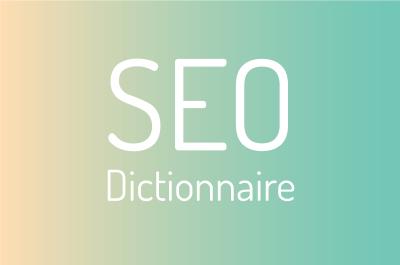 Dictionnaire SEO