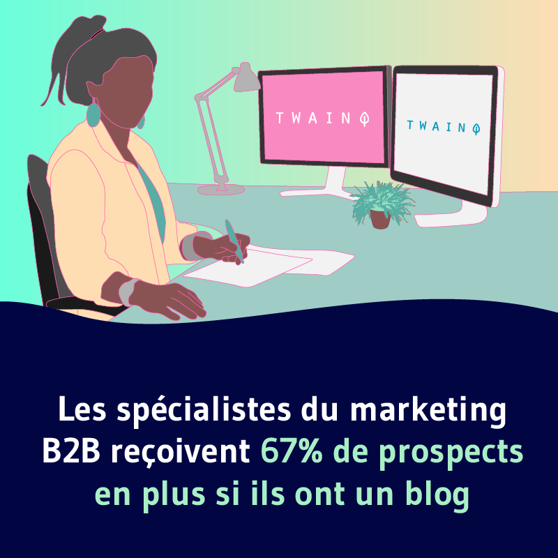 Les specialistes du marketing B2B reçoivent 67 de prospects en plus si ils ont un blog