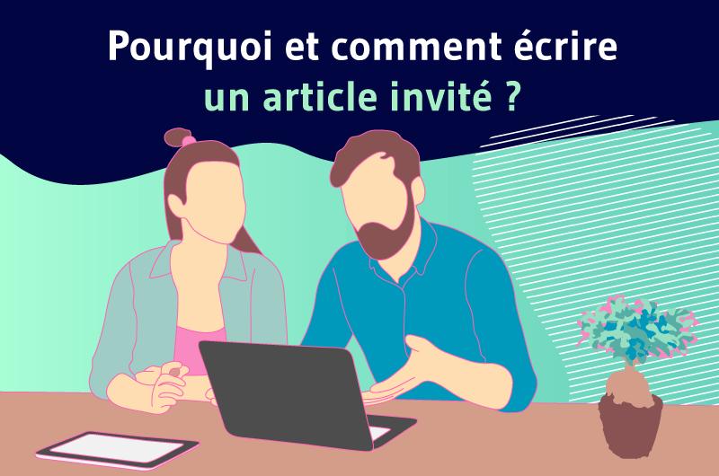 Pourquoi et comment écrire un article invité ?