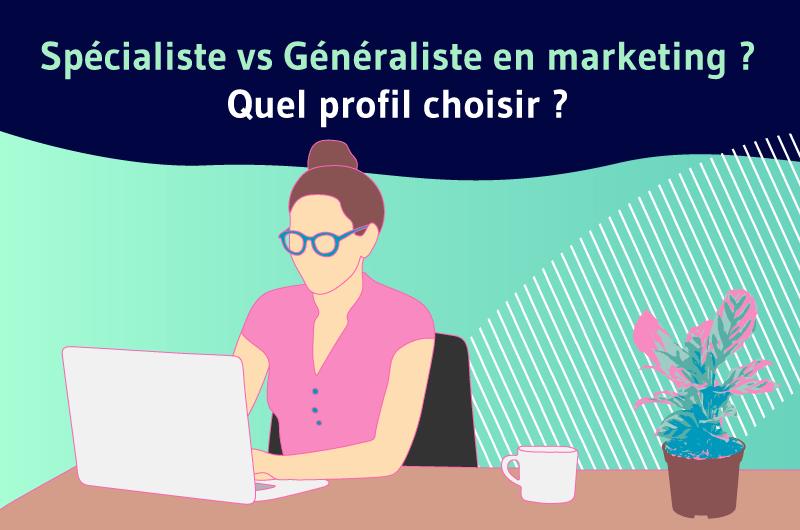 Spécialiste ou généraliste en marketing ?