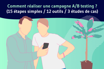 Comment realiser une campagne AB testing Article