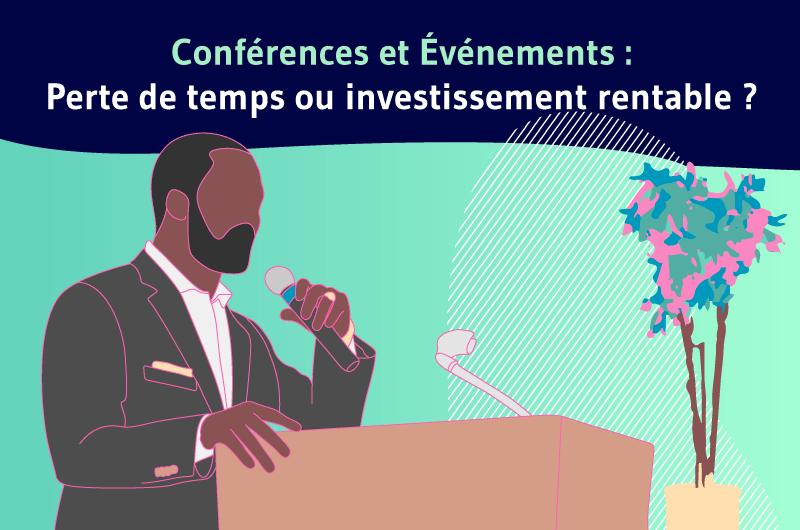 Conferences et evenements Perte de temps ou investissement rentable article
