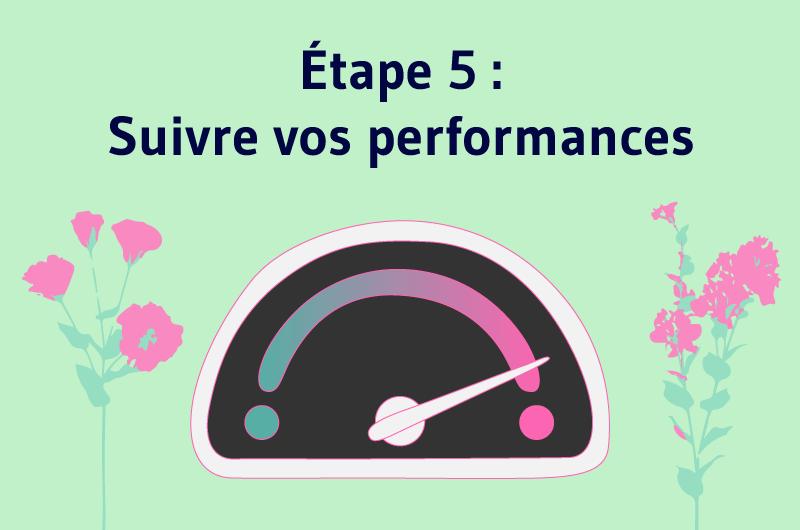 Étape 5 Suivre vos performances