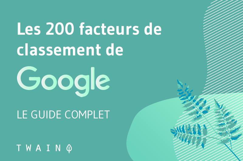 Les 200 facteurs de classement-Google Guide complet