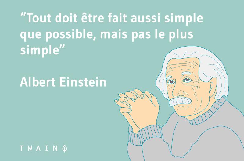 Tout doit être aussi simple que possible, mais pas le plus simple
