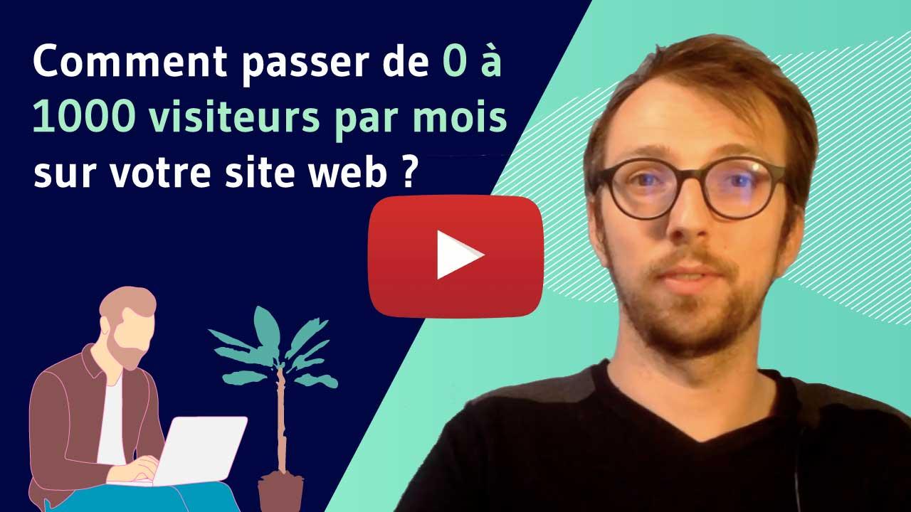 Comment passer de 0 à 1000 visiteurs par mois sur votre site web ? Video