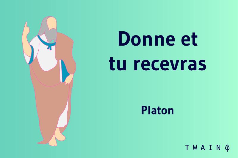 Donne et tu recevras Platon