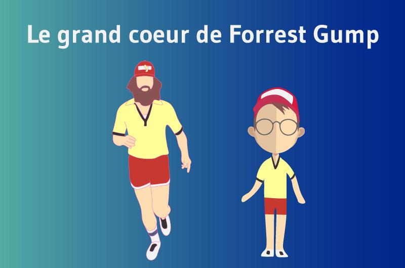 Le gre grand coeur de Forrest Gump