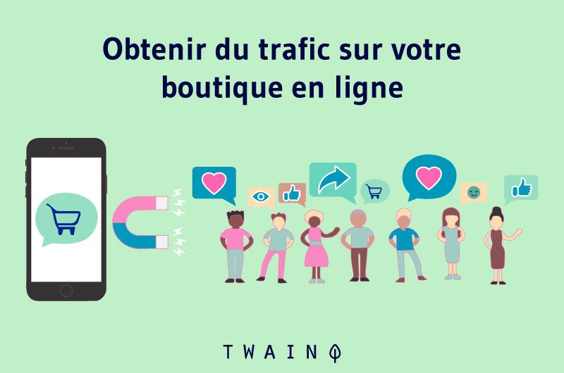 Obtenir du trafic sur votre boutique en ligne