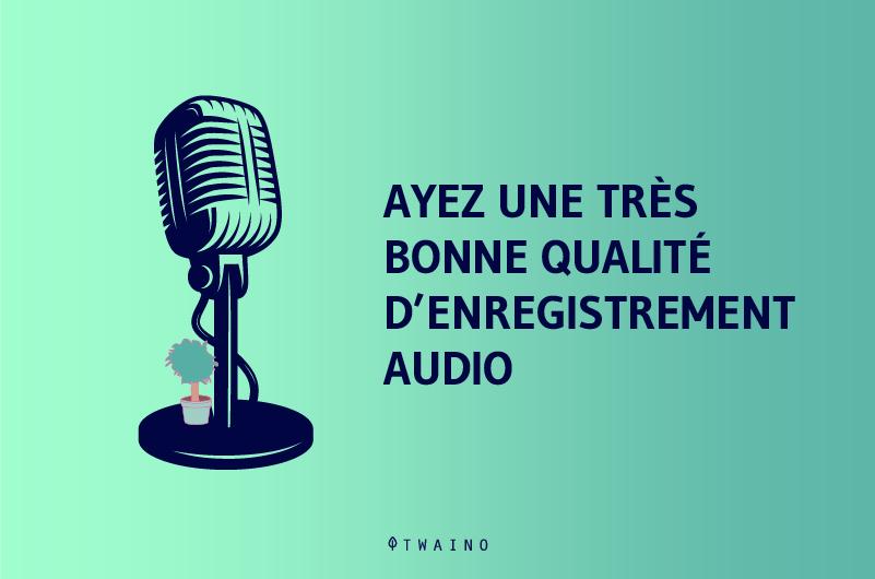 Bonne qualite d enregistrement audio