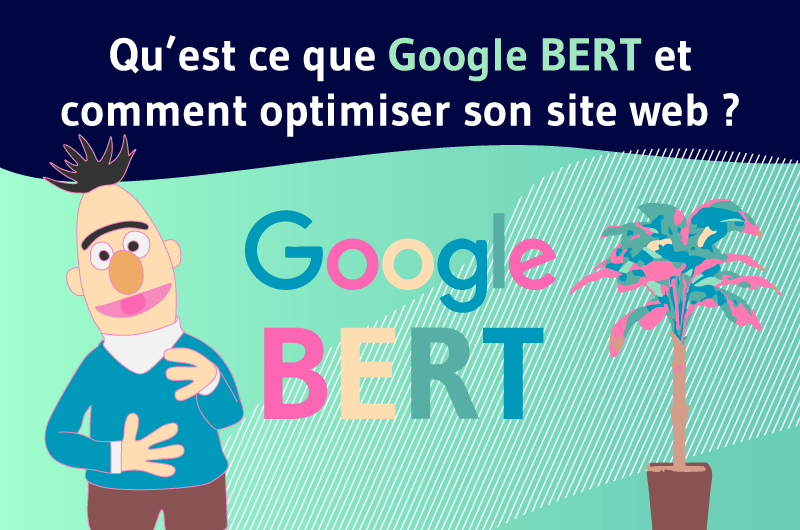 Qu'est ce que Google BERT et comment optimiser son site ?