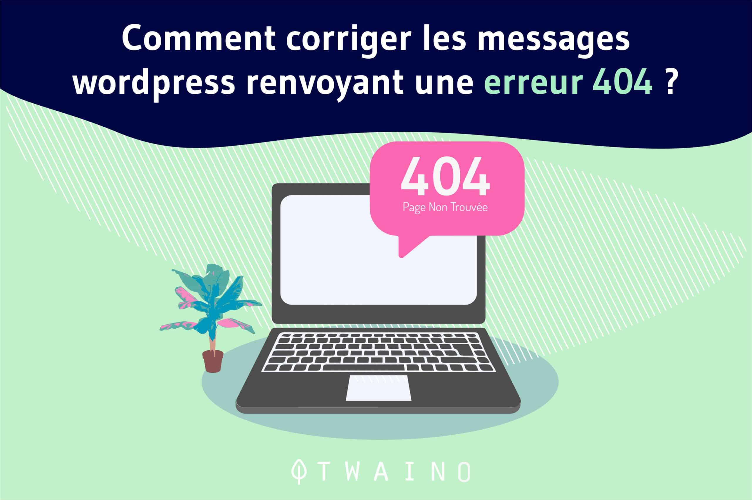 Comment Corriger les messages WordPress renvoyant une erreur 404