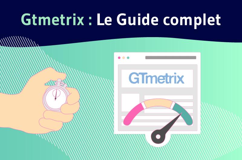 Gtmetrix Le Guide complet