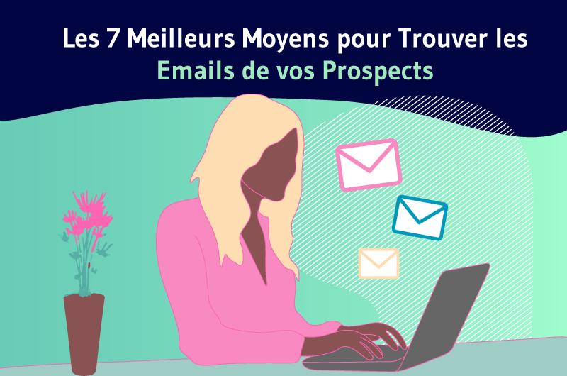 Les 7 Meilleurs Moyens pour Trouver les Emails de vos Prospects