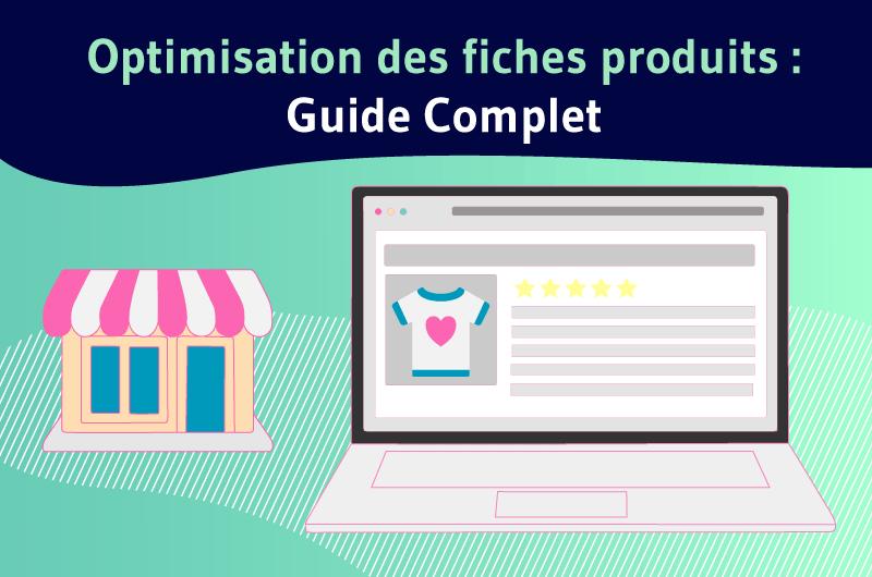 Optimisation des fiches produits : Guide Complet