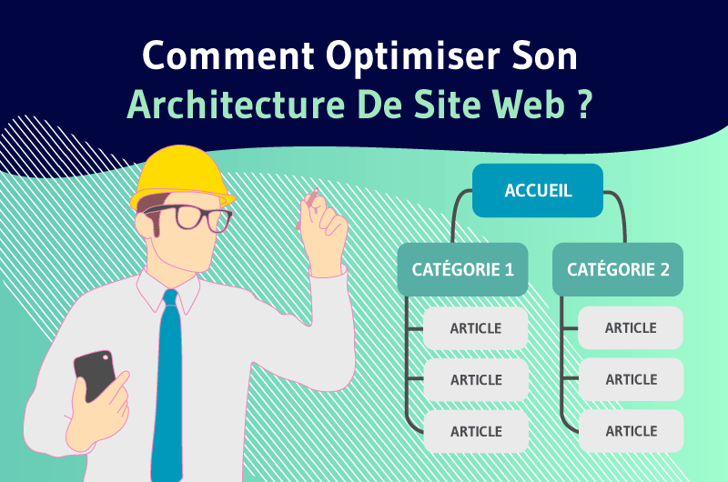 Comment Optimiser Son Architecture De Site Web ?