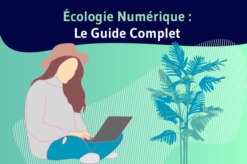 Écologie Numérique - Le Guide Complet