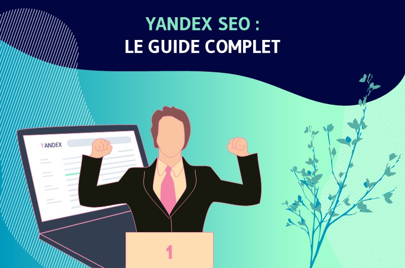YANDEX SEO LE GUIDE COMPLET