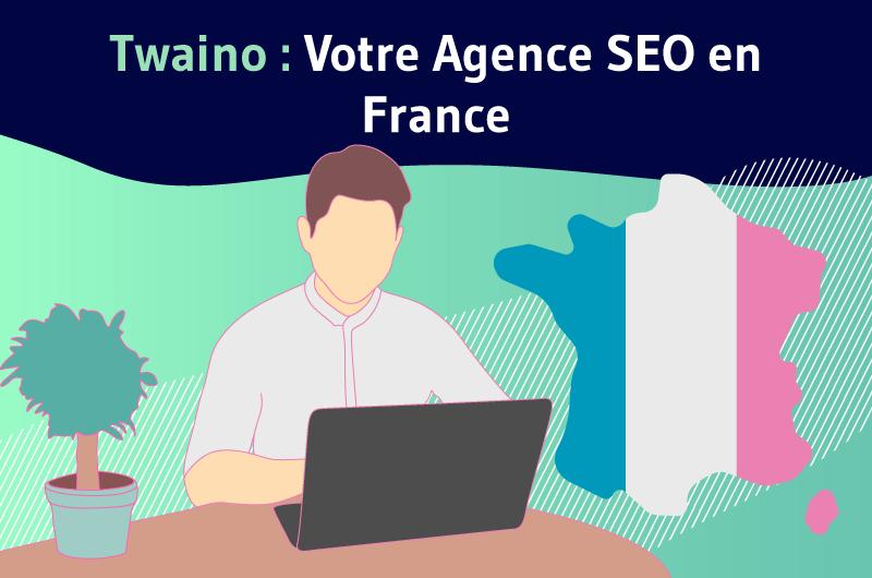 Agence SEO France Twaino
