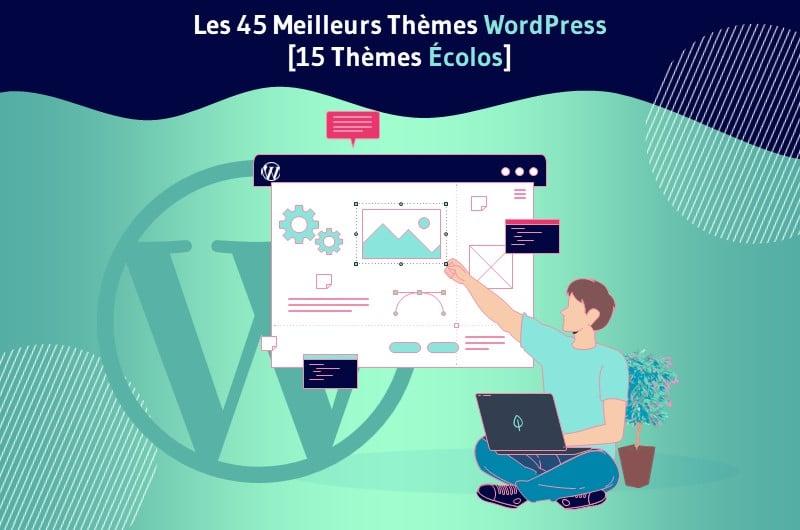 Les 45 Meilleurs Thèmes WordPress [15 Thèmes Écolos]