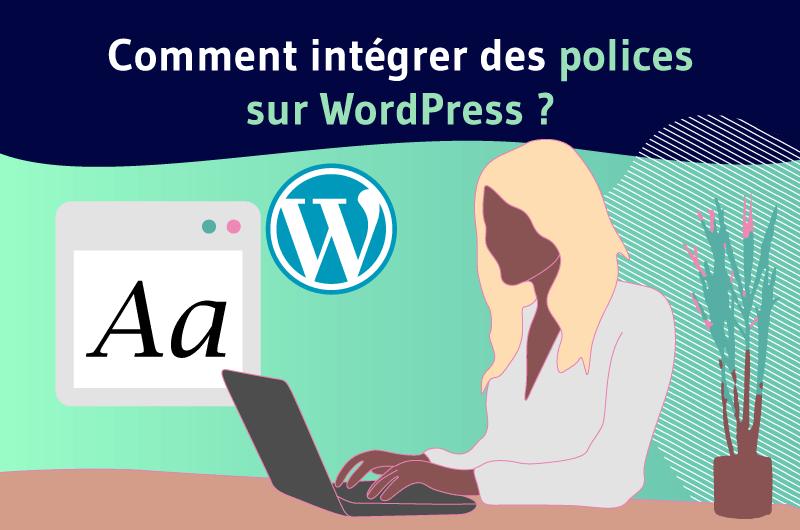 Comment intégrer des polices sur wordpress ?