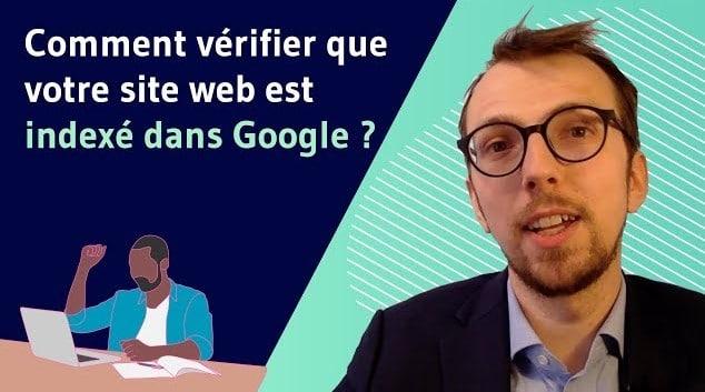 Comment verifier que votre site web est bien indexe dans Google