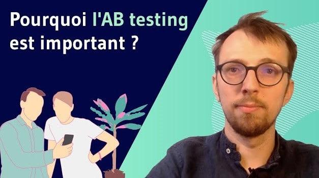 Pourquoi l AB testing est important