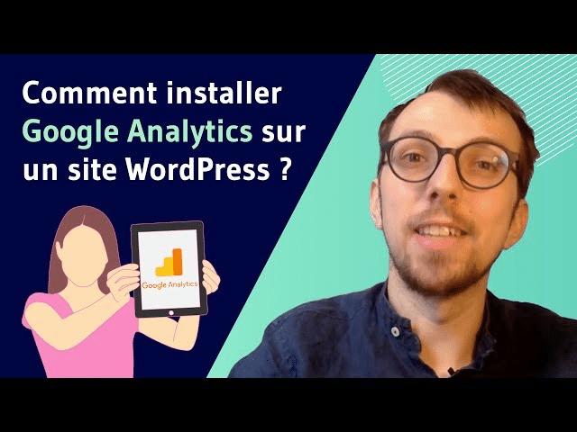 Comment installer Google Analytics sur un site WordPress