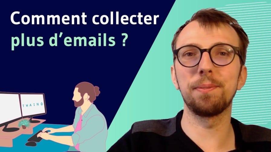 Comment faire pour collecter plus d'emails (1)