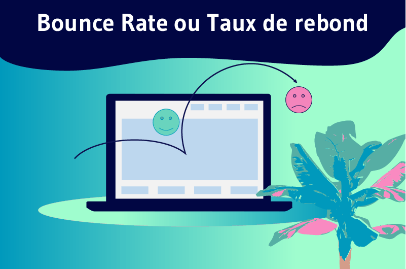 Bounce Rate ou Taux de rebond