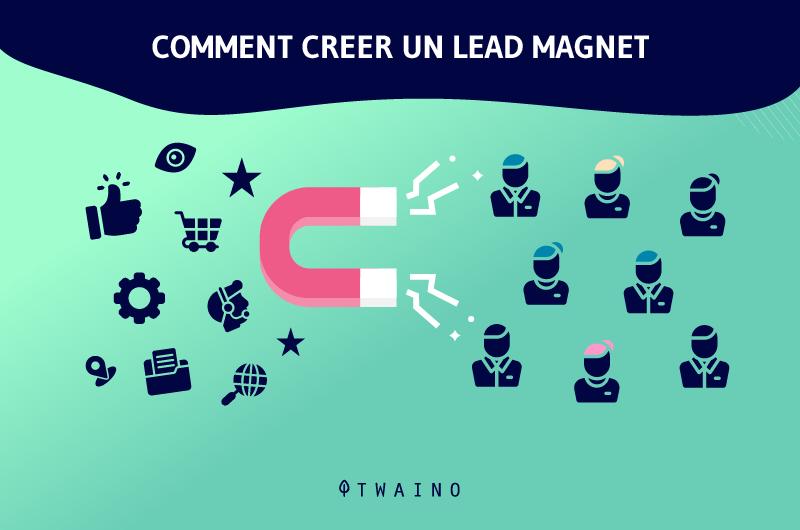 Comment creer un lead magnet
