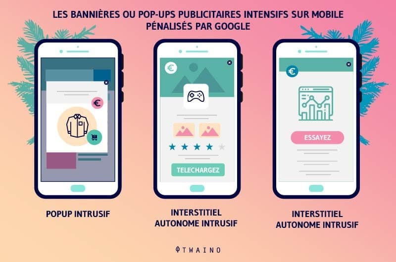 Les bannieres ou pop ups publicitaires intensifs sur mobile penalises par Google