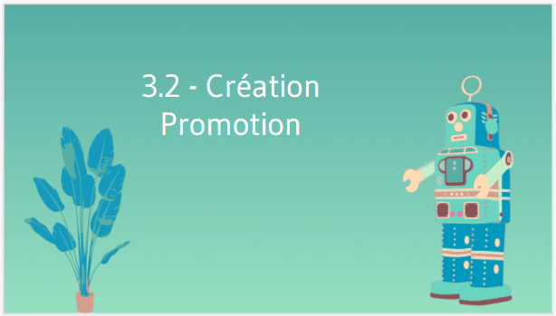 Creation promotion