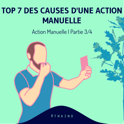 Action manuelle part 3-01 TOP 7 des causes