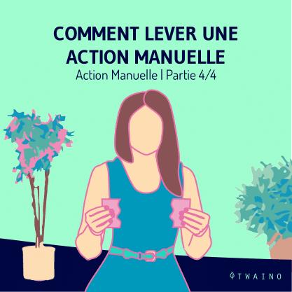 Action manuelle part 4-01 Lever une action manuelle