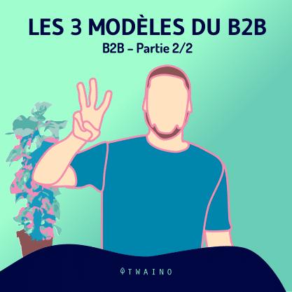 Carrousel - B2B - part 2-01 Les 3 modeles du B2B