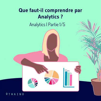 PARTIE 1 Carrousel Analytics-01 Que faut il comprendre