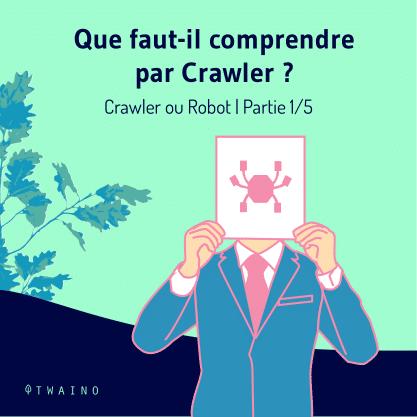 PARTIE 1 Carrousel Crawler ou Robot-01 Ce qu il faut comprendre