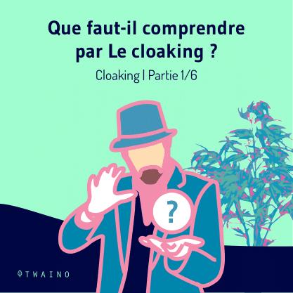 partie 1 - Carrousel_Cloaking-01 Que faut il cmprendre