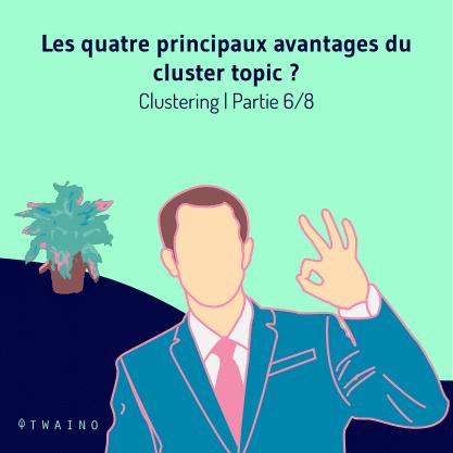 PART 6 Carrousel-Clustering-01 Avantages du cluster Topic