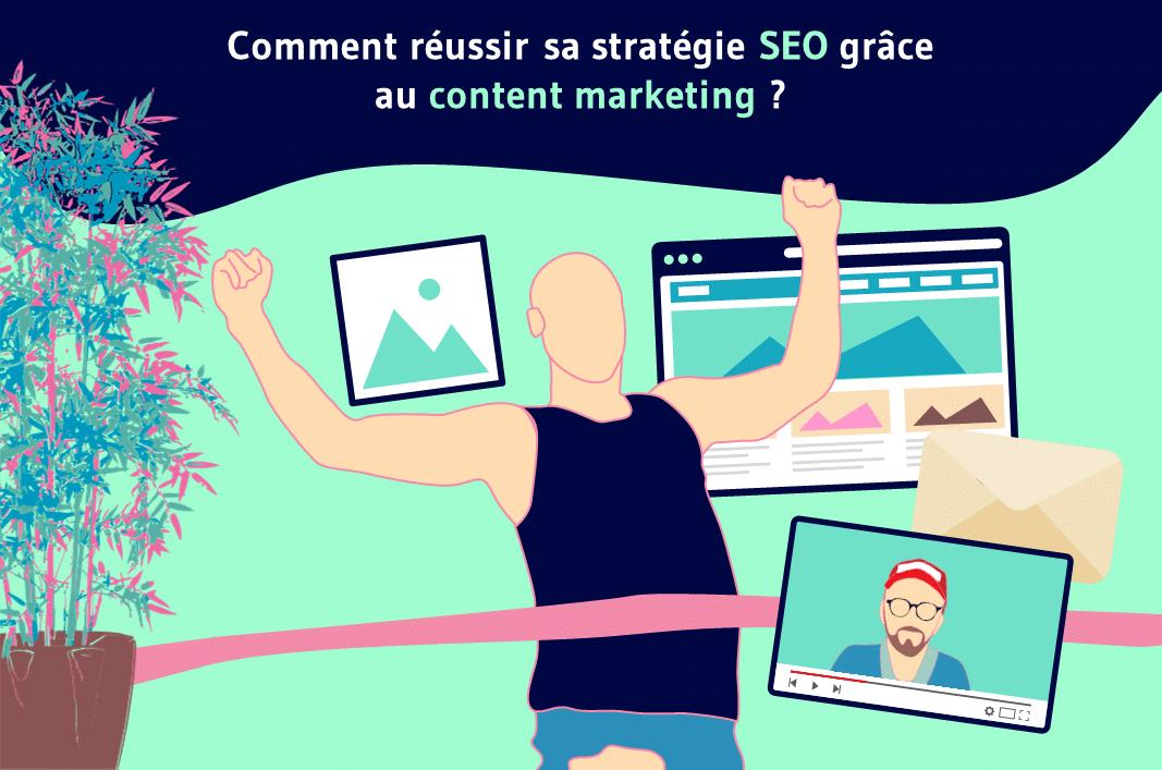 Comment réussir sa stratégie SEO grâce au content marketing