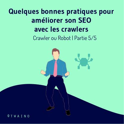 PARTIE 5 Carrousel Crawler ou Robot-01 Bonnes pratiques