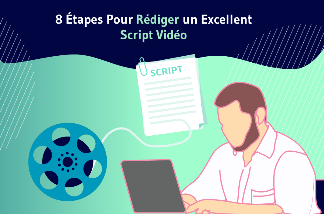 Rediger un Excellent Script Vidéo